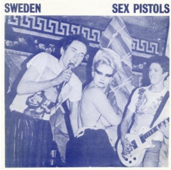 Sex Pistols live Sweden 1977 vinyl bootlegs | THE AMAZING
