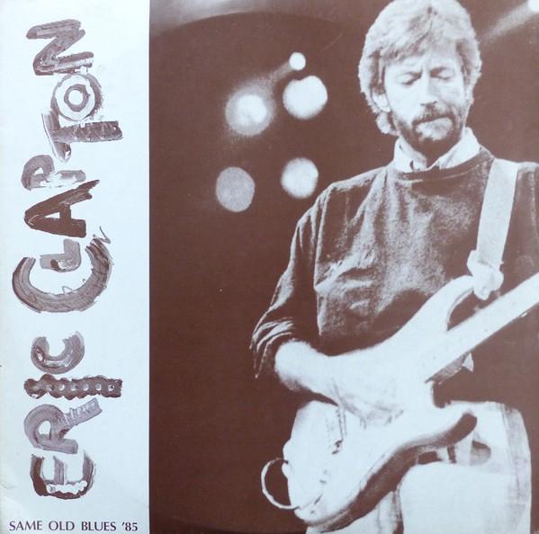 Eric Clapton Same Old Blues 85 Xl 1621 22 The Amazing